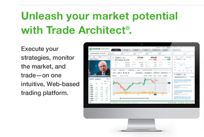 Unleash your market potential with Trade Architect. Execute your strategies, monitor the market, and trade - on one intuitive, Web-based trading platform.